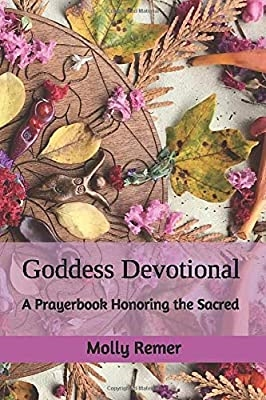 Goddess Devotional: A Prayer book Honoring the Sacred  - Molly Remer(NOT SIGNED)