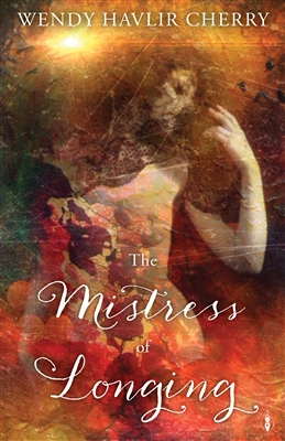 The Mistress of Longing (SIGNED) [PRE-ORDER]