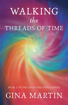 Walking the Threads of Time, by Gina Martin. Womancraft Publishing.